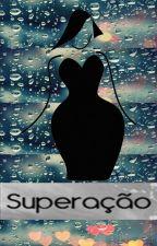 Superação ❤ Por Mim e Por Você ❤ by NadBelc