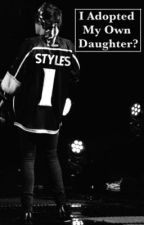 I Adopted My Own Daughter? (Harry Styles Fanfiction) by Lily_pham