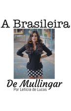A Brasileira de Mullingar | Niall Horan Fan Fic | Versão: Português de Portugal by leticiasdel