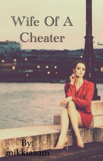 Wife of a cheater
