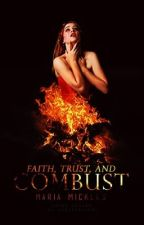 Faith, Trust, and Combust by MariaMickles
