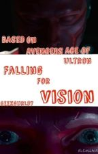 Falling for Vision(Age of Ultron Fanfiction) by geekgurl97