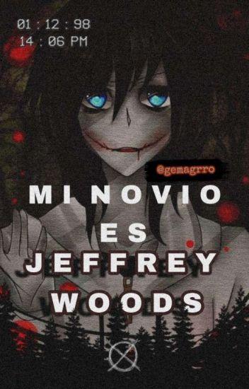 Mi Novio es Jeffrey Woods.  (jeff y tu)