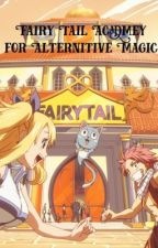 Fairy Tail Academy for Alternative Magic by Roxystar05