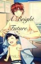 A Bright Future...(Sequel to 'Break Ups and Make Ups') by AnimeLovingOtaku