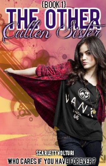 The Other Cullen Sister {Book 1} *Editing*