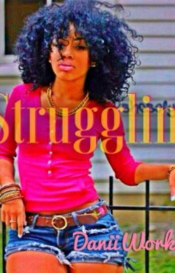 Strugglin'