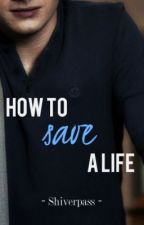 How To Save A Life: A Struck By Lightning Fanfic by Shiverpass