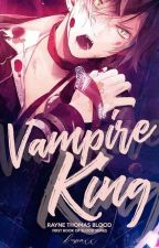 Vampire King♕(MAJOR EDITING) by TyongWriter