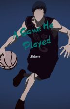 Game He Played(Aomine Daiki x Reader) by SeiLeen04