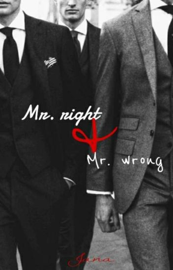 Mr. Right and Mr. Wrong
