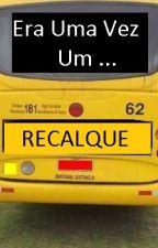Era Uma Vez Um Recalque by LeoTBrito