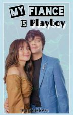 My Fiance is Playboy (Completed) by purpleislove29