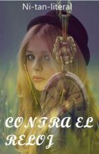 Contra El Reloj. by Ni-tan-literal