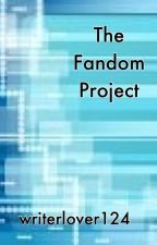 The Fandom Project by madness124
