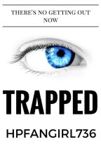 Trapped (Sequel To TEG) by hpfangirl736