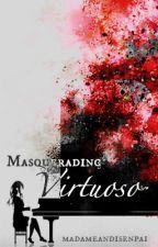 Masquerading Virtuoso【Tokyo Ghoul Fan-Fiction】 by MadameAndiSenpai