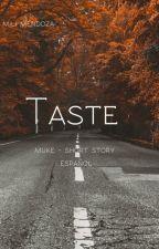 Taste ➳ muke short story by Imbetterthan9