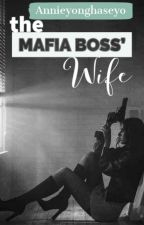 The Mafia Boss' Wife by WordsofAnnie