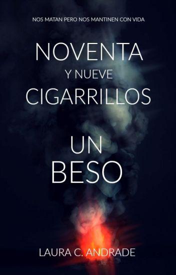 99 cigarrillos, 1 beso © #Wattys2016