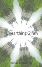 Unearthing Ginny by bananas567890