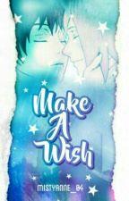 ✔ Make A Wish [A SasoSaku Fanfiction] by MistyAnnE_04