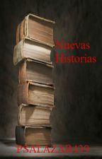 NUEVAS HISTORIAS by psalazar439