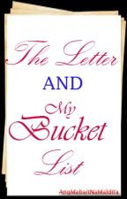 The Letter and My Bucket List by AngMabaitNaMaldita