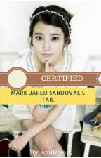 Certified Mark Jared Sandoval's Tail(ON-GOING) by smiley015