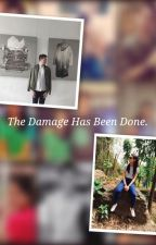 The Damage Has Been Done. (Myco Antonio and Dennise Lazaro FanFic) by BLUESHIRT