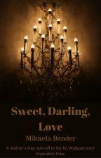 Sweet, Darling, Love by MikaelaBender