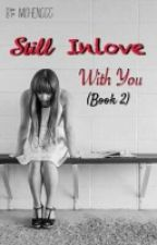 IILWY Book2-Still Inlove With You(CassRen) by Mishenggg
