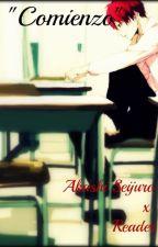 "Akashi Seijuro x Reader ""Comienzo"" by NoizuUsagi"