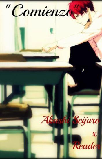 """Akashi Seijuro x Reader """"Comienzo"""""""