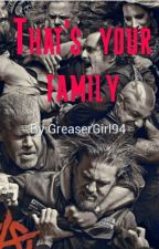 That's your family by GreaserGirl94