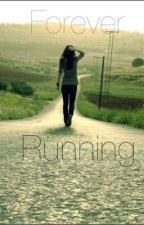 Forever Running by RememberUs2230