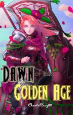 Dawn of the Golden Age [English] by ChantalCruz30