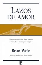 Lazos de amor[Brian Weiss] by iNahuel