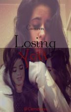 Losing You (Camren One Shot) by By_Night