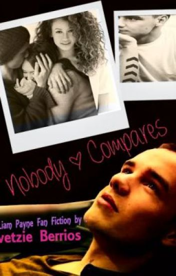 Nobody Compares : A Liam Payne Fan Fiction by EB