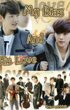 My Bias And His Love by Gracey998