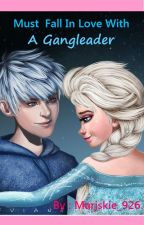 Must Fall in Love With a Gangleader ( A Jelsa Fanfic ) by Marjskie_926