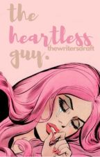 The Heartless Guy (JaDine) by TheWritersDraft
