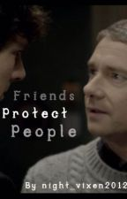 Friends Protect People (Johnlock) by night_vixen2012