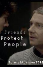 Friends Protect People (Johnlock) by night_vixen2012