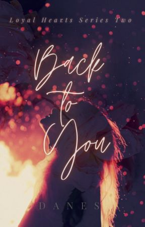 LOYAL HEARTS #2: BACK TO YOU by blackpearled