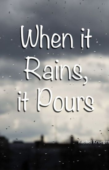 Image result for when it rains it pours""