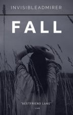 Fall [One-Shot] by InvisibleAdmirer