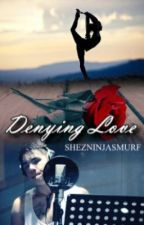 Denying Love - (Will Singe/The Collective Fan Fic) by ShezNinjaSmurf