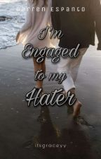I'm Engaged To My Hater ( A Darren Espanto Fanfiction) by itsgraceyy